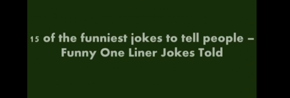 15 funny one liner jokes