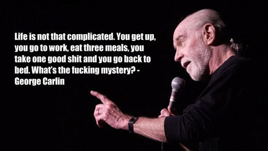 The 60 Epically Amazing George Carlin Quotes Dose Of Funny Magnificent George Carlin Quotes