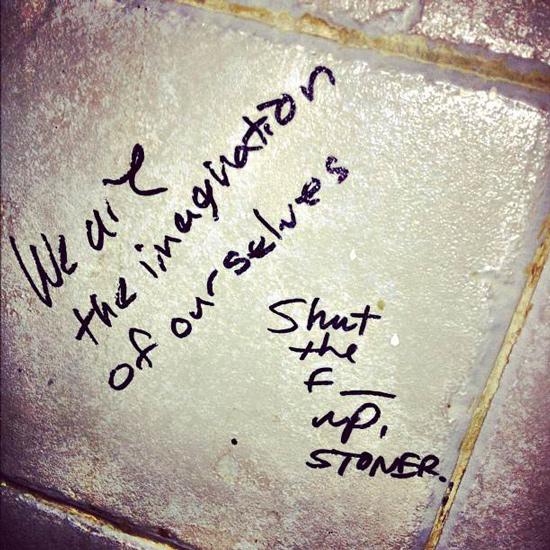 shut up stoner funny bathroom graffiti