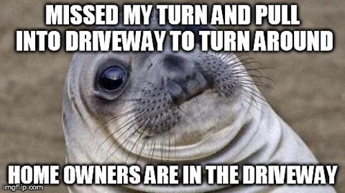 Awkward Moment Seal driveway meme