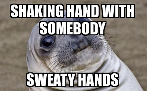 Awkward Moment Seal sweaty hands