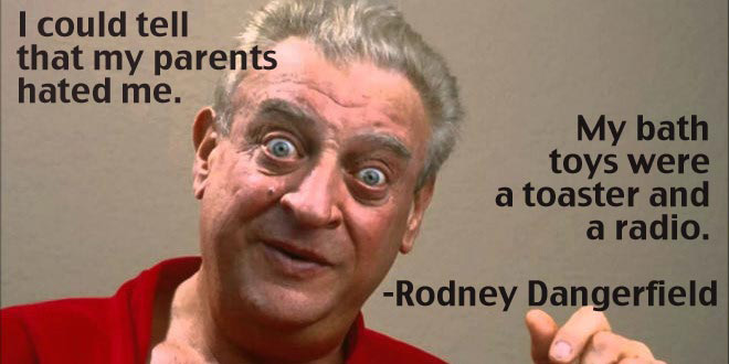 17 Funny Rodney Dangerfield Quotes Dose Of Funny