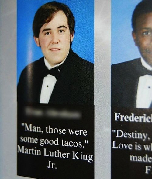 Inappropriate Yearbook Quotes and Moments fake MLK tacos quote